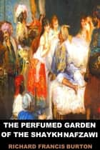 The Perfumed Garden of the Shaykh Nafzawi ebook by