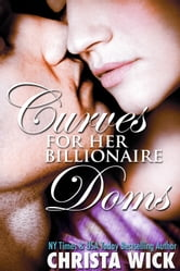 Curves for Her Billionaire Doms ebook by Christa Wick