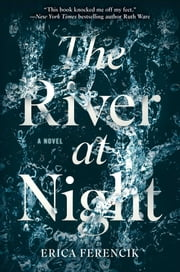 The River at Night ebook by Kobo.Web.Store.Products.Fields.ContributorFieldViewModel