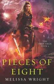 The Frey Saga Book II: Pieces of Eight ebook by Kobo.Web.Store.Products.Fields.ContributorFieldViewModel