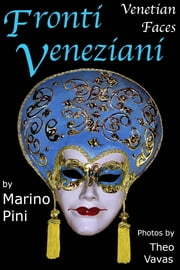 Fronti Veneziani, Venetian Faces ebook by Marino Pini