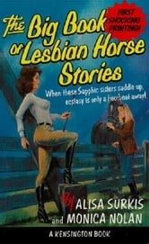 The Big Book Of Lesbian Horse Stories ebook by Alisa Surkis,Monica Nolan
