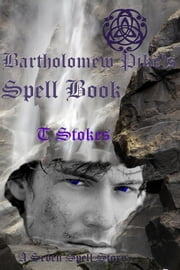 Bartholomew Pike's Spell Book ebook by Tessa Stokes