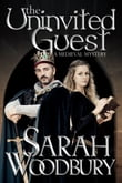 The Uninvited Guest (A Gareth & Gwen Medieval Mystery)