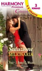 Seduzione milionaria eBook by Sandra Field, Jacqueline Baird, Cathy Williams