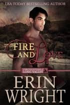 Fire and Love - A Fireman Western Romance Novel ebook by Erin Wright