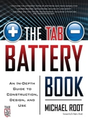 The TAB Battery Book: An In-Depth Guide to Construction, Design, and Use ebook by Michael Root