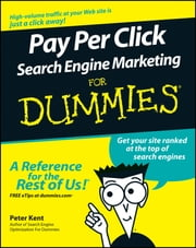 Pay Per Click Search Engine Marketing For Dummies ebook by Peter Kent