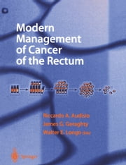 Modern Management of Cancer of the Rectum ebook by Riccardo A. Audisio,James G. Geraghty,Walter E. Longo