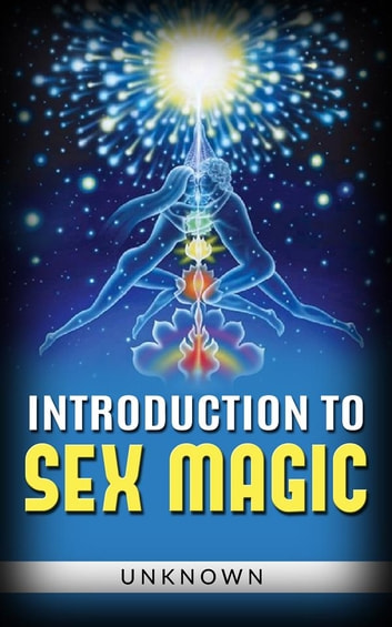 Introduction To Sex Magic Ebook By Unknown 9786050452143 Rakuten