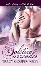 Solstice Surrender ebook by Tracy Cooper-Posey