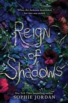 Reign of Shadows ebook by Sophie Jordan