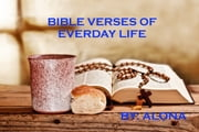 Bible Verses of Everyday Life ebook by Alona