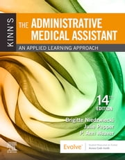 Kinn's The Administrative Medical Assistant E-Book - An Applied Learning Approach ebook by Brigitte Niedzwiecki, RN, MSN,...