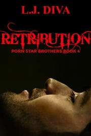 Retribution (Porn Star Brothers Book 4) ebook by L.J. Diva