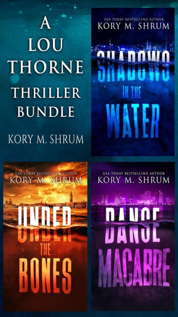 Shadows in the Water Series - A Lou Thorne Thriller ebook by Kory M. Shrum