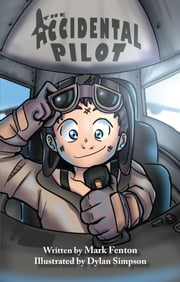 The Accidental Pilot ebook by Mark Fenton,Dylan Simpson