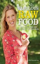 Fabulous Raw Food ebook by Erica Palmcrantz Aziz