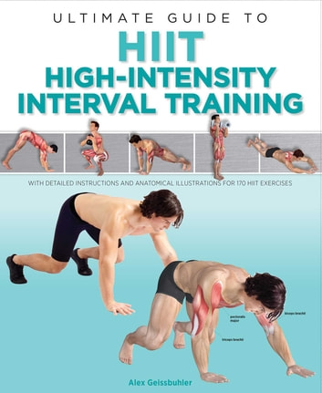 Ultimate Guide to HIIT - High-Intensity Interval Training ebook by Alex Geissbuhler
