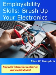 Employability Skills: Brush up Electronics ebook by Clive W. Humphris