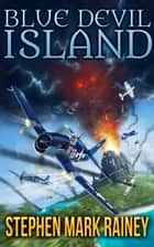 Blue Devil Island ebook by Stephen Mark Rainey
