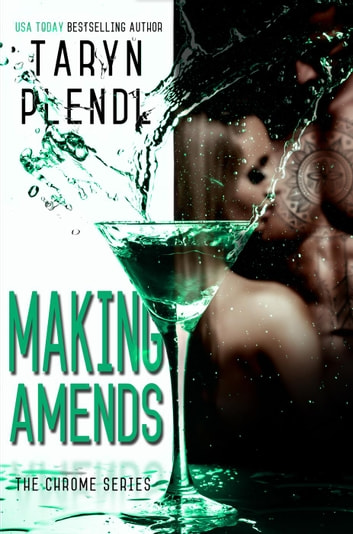 Making Amends - The Chrome Series, #3 ebook by Taryn Plendl
