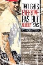 Thoughts Everyone Has but Nobody Says ebook by Tyler Gaffney