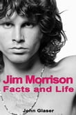 Jim Morrison: Facts and Life