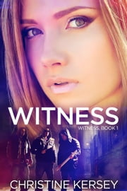 Witness (Witness, Book 1) ebook by Christine Kersey