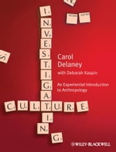 Investigating Culture - An Experiential Introduction to Anthropology ebook by Carol Delaney