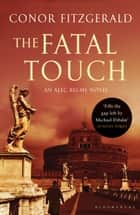 The Fatal Touch - An Alec Blume Novel ebook by Conor Fitzgerald