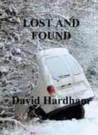 Lost and Found ebook by David Hardham