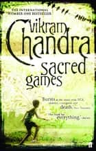 Sacred Games ebook by Vikram Chandra