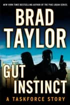 Gut Instinct ebook by Brad Taylor