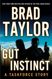 Gut Instinct - A Taskforce Story, Featuring an Excerpt from Ghosts of War ebook by Brad Taylor