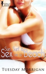 Sun, Surf and Sex on a Beach ebook by Tuesday Morrigan