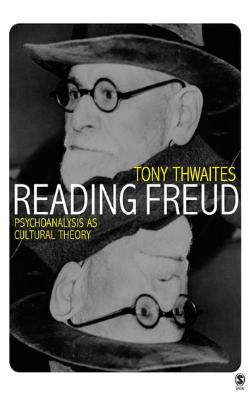 Reading Freud - Psychoanalysis as Cultural Theory ebook by Tony Thwaites