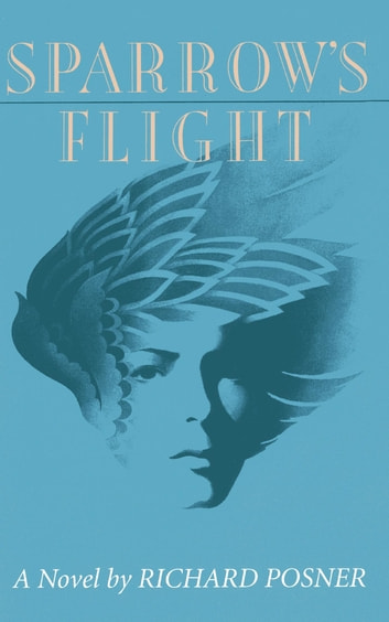 Sparrow's Flight ebook by Richard Posner
