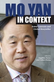Mo Yan in Context - Nobel Laureate and Global Storyteller ebook by Angelica Duran,Yuhan Huang