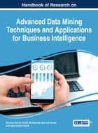 Handbook of Research on Advanced Data Mining Techniques and Applications for Business Intelligence ebook by Shrawan Kumar Trivedi, Shubhamoy Dey, Anil Kumar,...