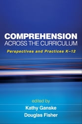 Comprehension Across the Curriculum - Perspectives and Practices K-12 ebook by