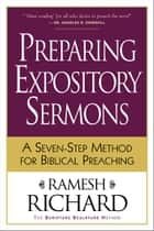Preparing Expository Sermons ebook by Ramesh Richard