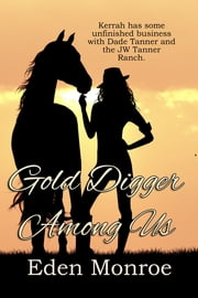 Gold Digger Among Us ebook by Eden Monroe