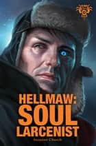 Hellmaw: Soul Larcenist ebook by Suzanne Church