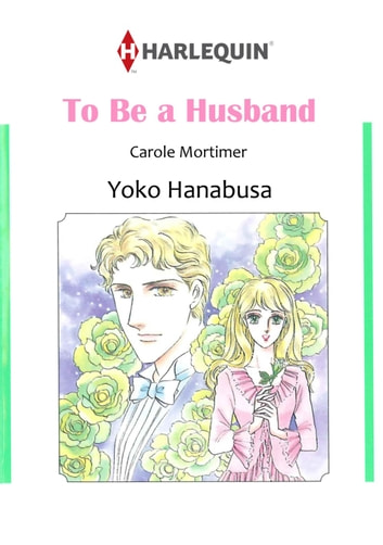 TO BE A HUSBAND (Harlequin Comics) - Harlequin Comics ebook by Carole Mortimer