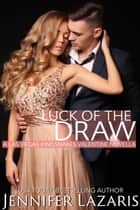 Luck of the Draw: A Las Vegas Kingsnakes Valentine Novella ebook by Jennifer Lazaris