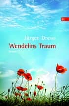 Wendelins Traum ebook by Jürgen Drews