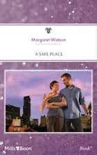 A Safe Place ebook by Margaret Watson