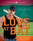 Love at Bat - The Kemmons Brothers Series ebook by Elley Arden