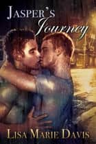 Jasper's Journey ebook by Lisa Marie Davis